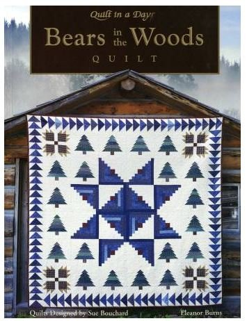 1040QD Quilt In A Day Eleanor Burns Bears in the Woods Book