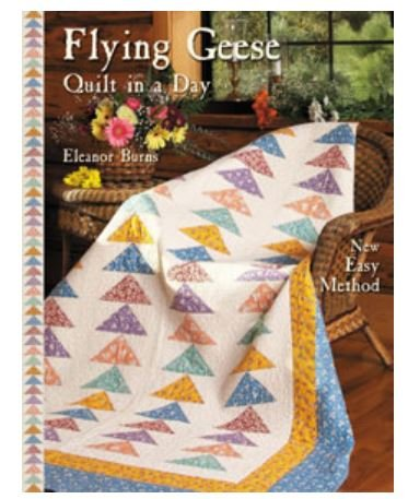 1059QD Quilt In A Day Eleanor Burns Flying Geese