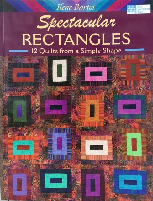 B1009, Martingale Spectacular Rectangles by Ilene Bartos 12 Simple Quilts