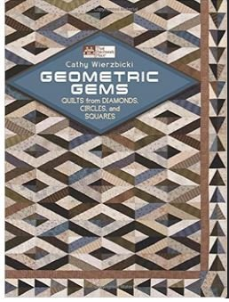 B1025 C&T Publishing Geometric Gems Cathy Wierzbicki Quilts From Diamonds Circles and Squares