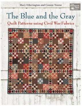 B1134 Martingale The Blue and the Gray Quilt Patterns using Civil War Fabrics by Mary Etherington and Connie Tesene