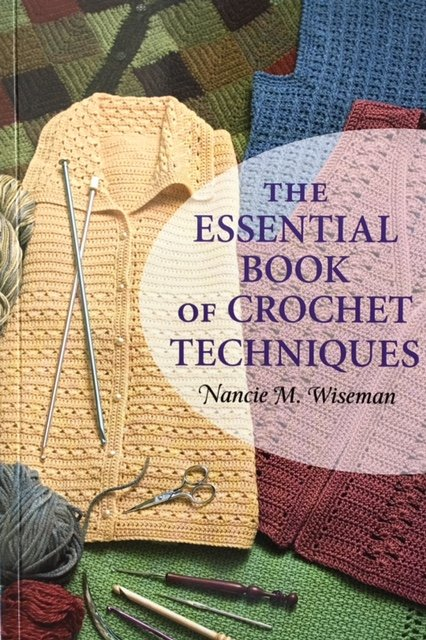 B1205 Martingale The Essential Book of Crochet Techniques by Nancie M. Wiseman
