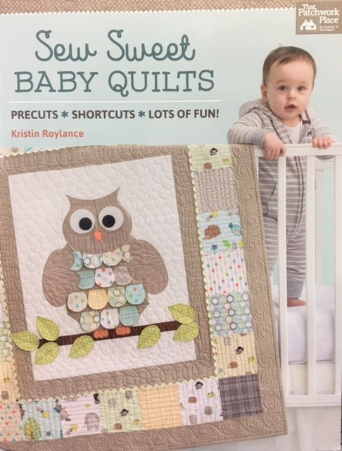 B1349 Sew Sweet Baby Quilts Precuts Shortcuts and Lots of Fun
