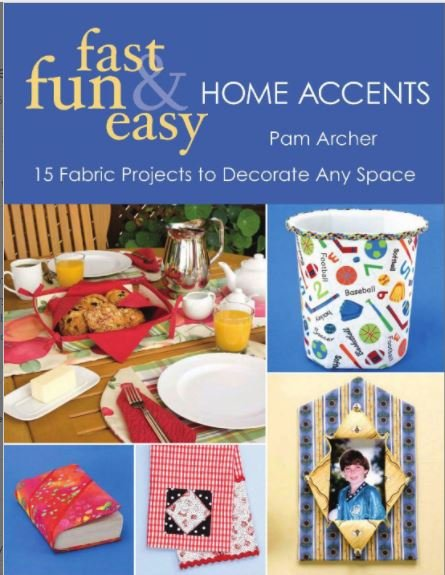 CT203243 C&T Publishing Fast, Fun & Easy Home Accents by Pam Arxher