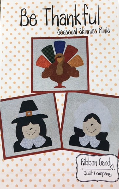 RCQ600 Ribbon Candy Quilt Co. Be Thankful 3 - 12 x 12 Seasonal Skinnies Minis Pattern