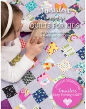 TS4KIDS, Ten Sisters, Quilts for Kids  by Carmen & Madeline Geddes