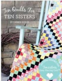 TSTS, Ten Sisters, Ten Quilts for Ten Sisters by Carmen Geddes