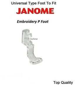 Janome Embroidery Foot P (high shank)`