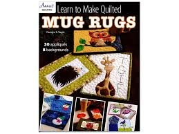 Learn to Make Quilted Mug Rugs Book '