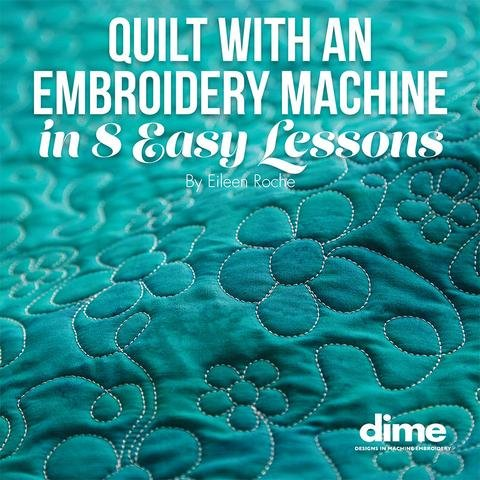 Dime Quilt with an Embroidery Machine in 8 Easy Lessons `