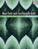 More Twist and Turn Bargello Quilts ~