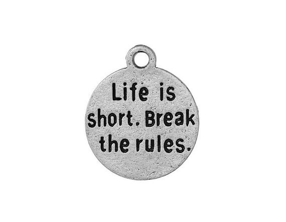 Life is Short. Break the Rules  Charm with Lobster Claw `