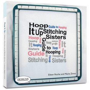 Dime Hoop It Up - the Stitcheng Sisters Guide to Hooping Book `