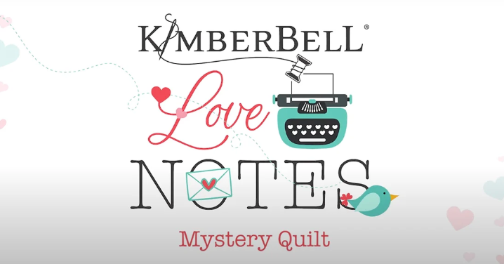 Love Notes- A Mystery Quilt by Kimberbell (Sewing)