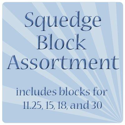 Squedge Block Assortment (11.25, 15, 18, and 30)