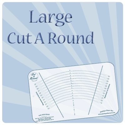 Cut A Round Large 18 - 30