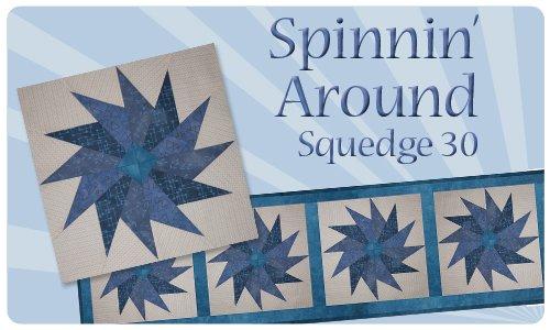 Spinnin' Around Squedge 30