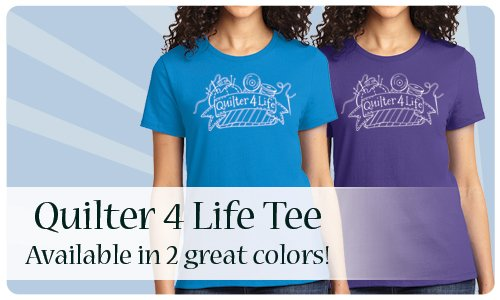 Quilter 4 Life Tee _ NEW COLORS AVAILABLE
