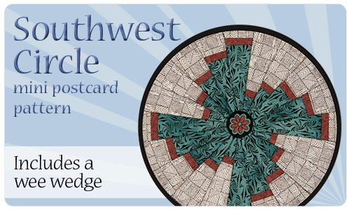SW Circle Postcard Pattern with Wee Wedge 18