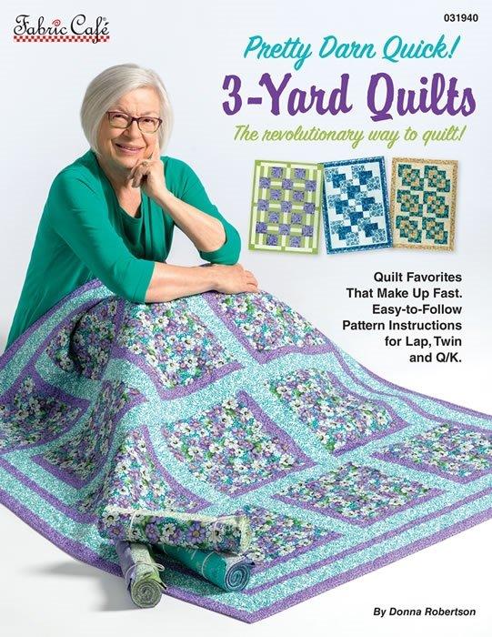 Pretty Darn Quick! 3 Yard Quilts
