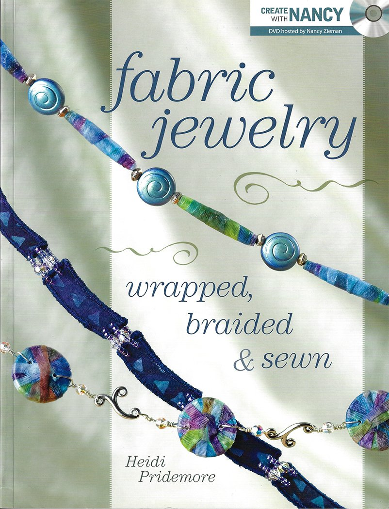 Fabric Jewelry Wrapped, Braided and Sewn Book with CD By Heidi Pridemore