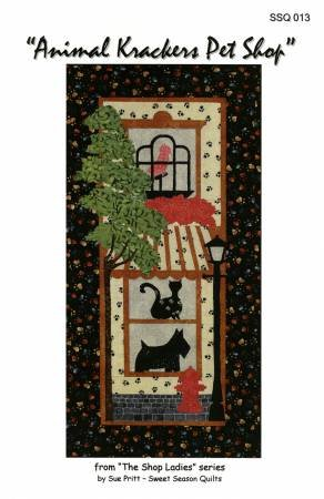 The Shop Ladies by Sue Pritt, Sweet Seasons Quilts, Animal Krackers Pet Shop Pattern SSQ013