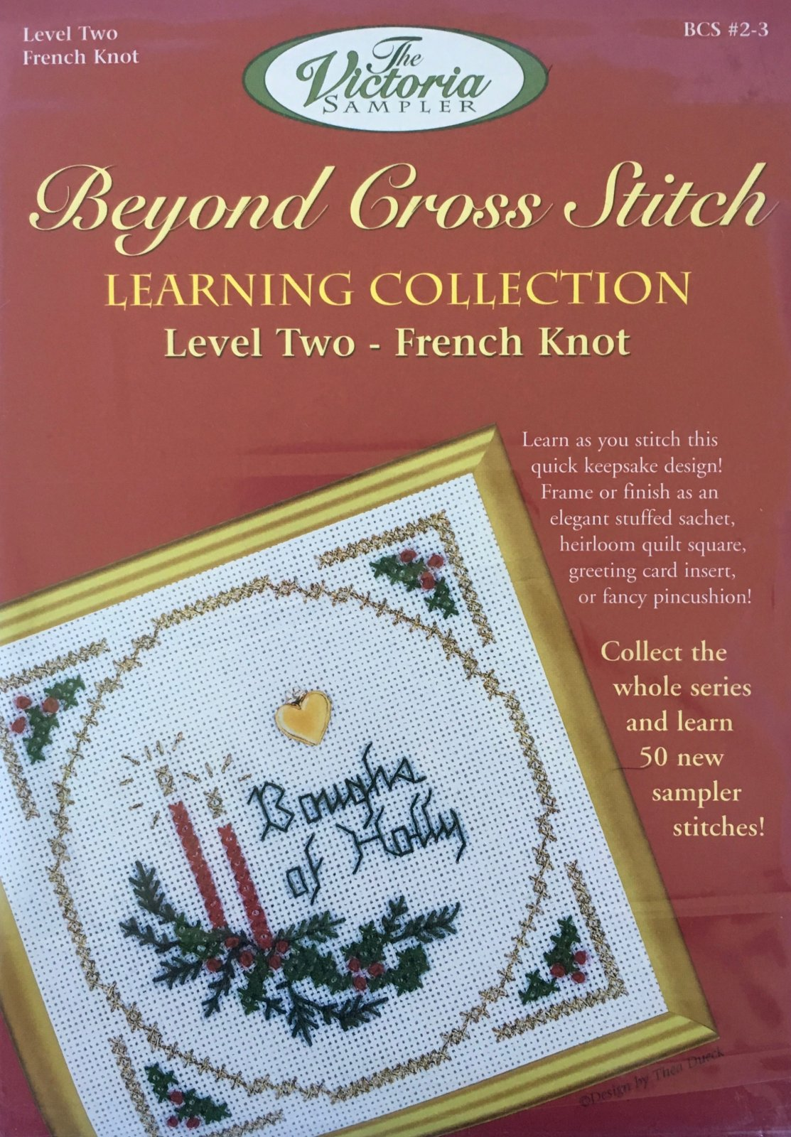 The Victoria Sampler: Boughs Of Holly Level 2 - #3 Kit; French Knot Stitch