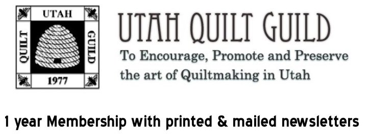 1 Year Utah Quilt Guild Membership  - printed and mailed Newsletter