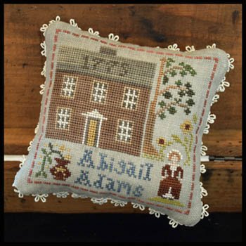 PT CS Little House Needleworks Early Americans - Abigail Adams