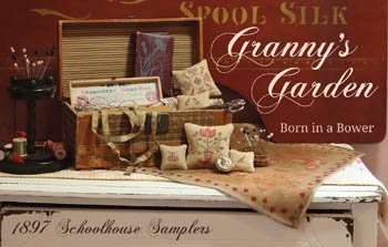 PT CS 1897 Schoolhouse Samplers Granny's Garden-Born In a Bower