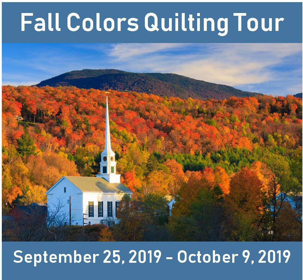 Fall Colors Quilting Cruise & Tour Sept 26-Oct 9, 2019