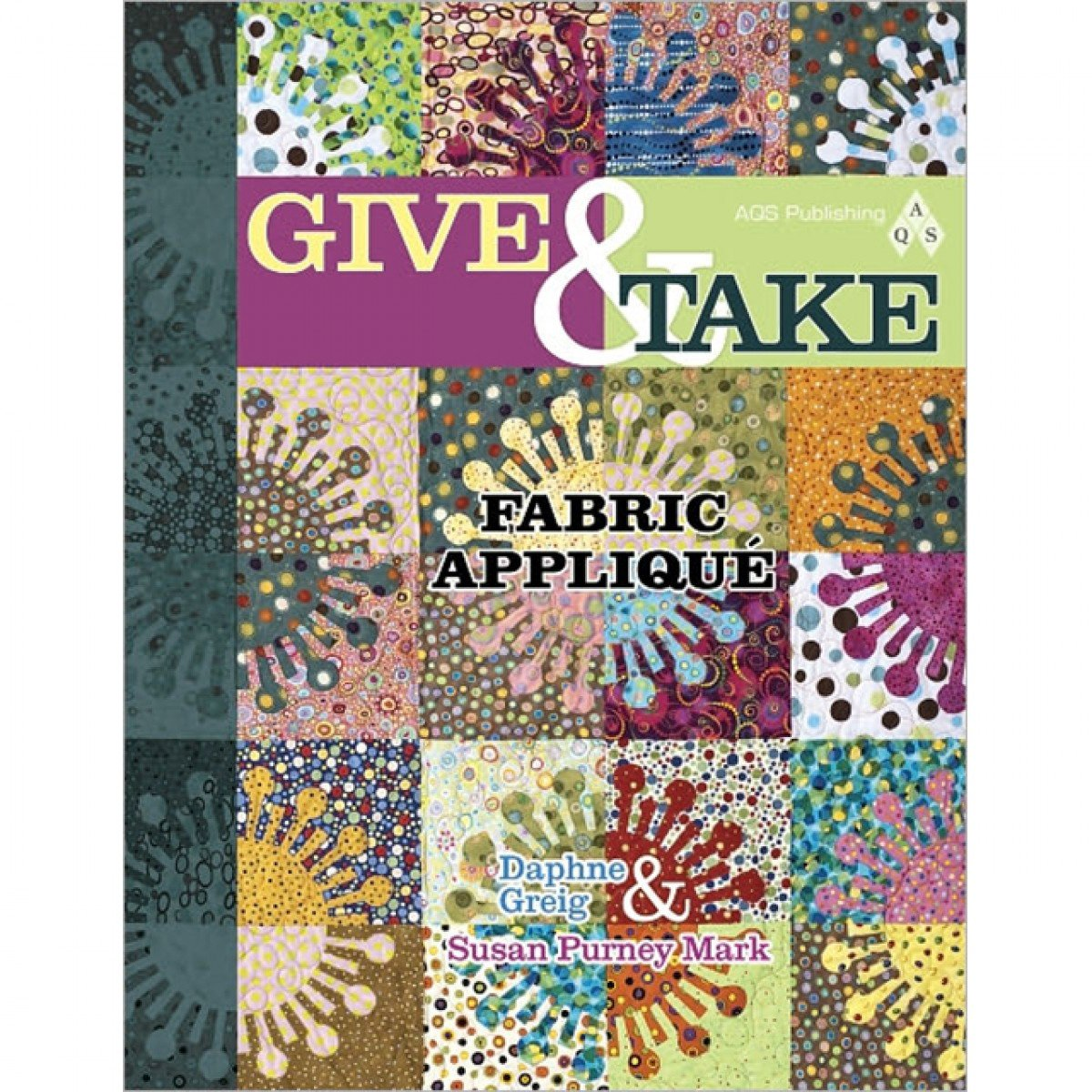 Give & Take Fabric Applique by Daphne Greig & Susan Purney Mark