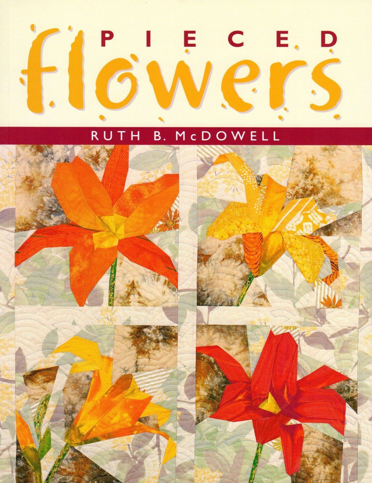 Ruth B McDowell's Pieced Flowers