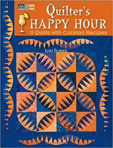 Quilter's Happy Hour by Lori Buhler