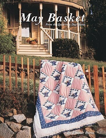 May Basket 735272010098 - Quilt in a Day Books