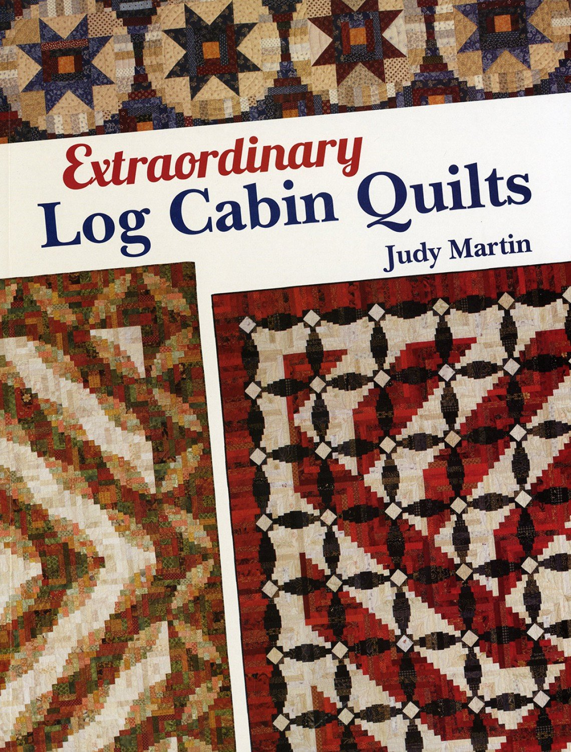 Extraordinary Log Cabin Quilts Book