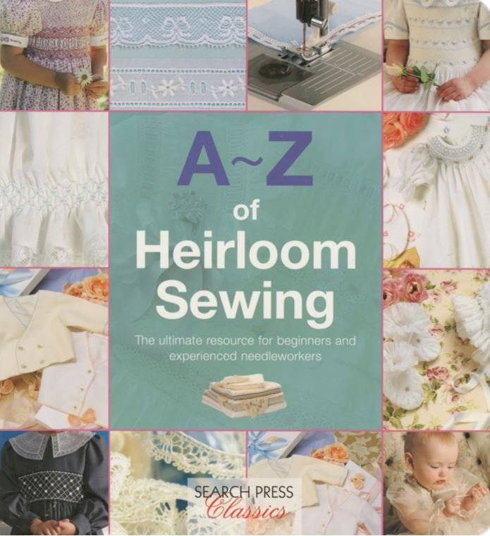 A - Z of Heirloom Sewing