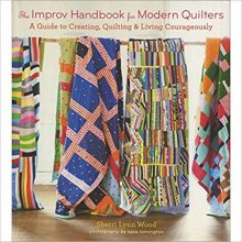 Improv Handbook for Modern Quilters by Sherri Lynn Wood at Hip Stitch Albuquerque