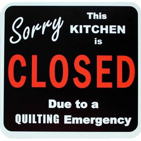 Kitchen is Closed for Quilting Emergency Magnet