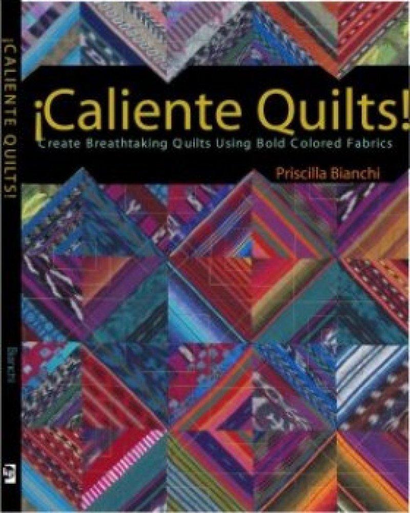 Caliente Quilts!
