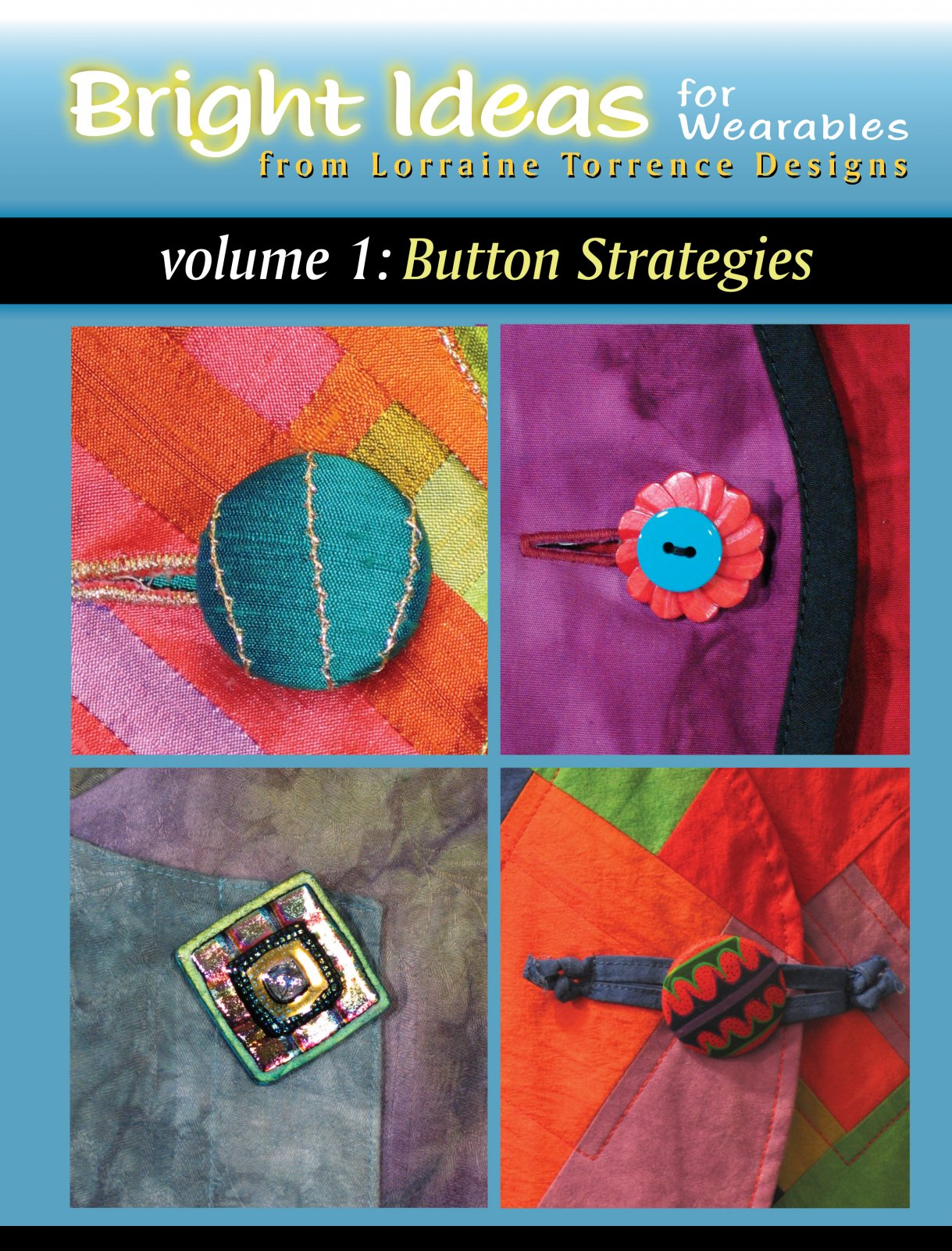 Bright Ideas for Wearables Vol 1: Button Strategies