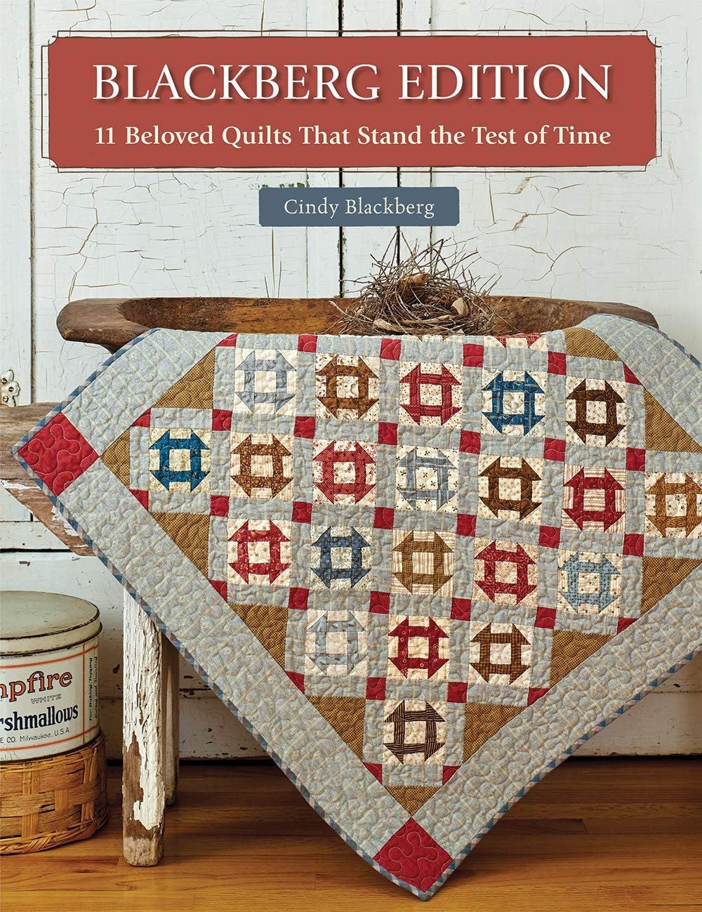Blackberg Edition 11 Beloved Quilts That Stand the Test of Time Book