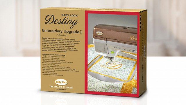 Baby Lock Destiny Embroidery Upgrade I