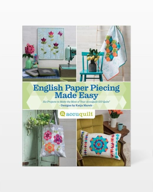 AccuQuilt GO! English Paper Piecing Made Easy Pattern Book by Katja Marek