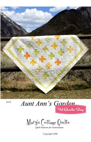 AUNT ANN'S GARDEN QUILT PATTERN BY MARY'S COTTAGE QUILTS