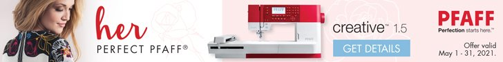 The Perfect Creative Gifts Valid May 1-31, 2021 Creativity starts here.  From embroidery to quilting to overlock machines, PFAFF® has HER perfect gift.    Sewing & embroidery machines starting at $1,499. Long-arm quilting machines starting at $5,995. Overlock machines starting at $599.
