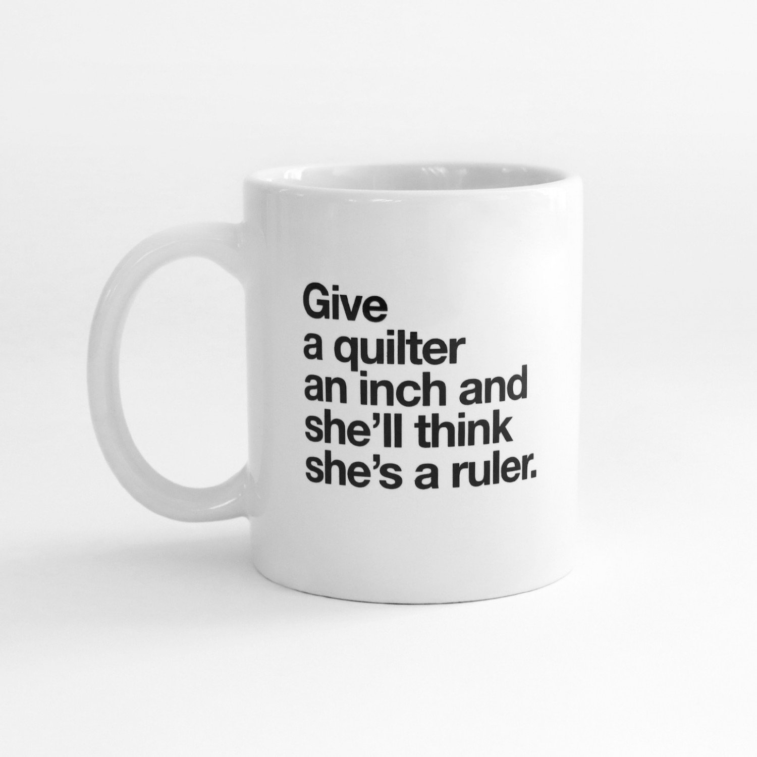 Quilt Happy Give an Inch Mug