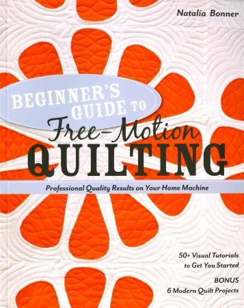 Beginner's Guide to Free-Motion Quilting - Softcover Book