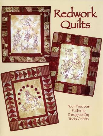 Redwork Quilts - Four Precious Patterns Designed by Tricia Cribbs