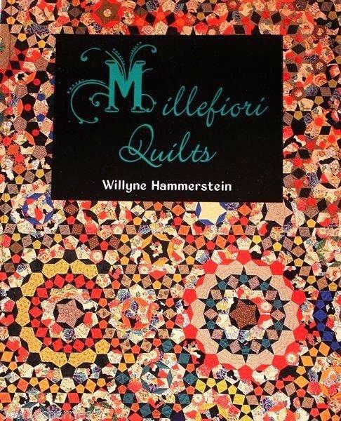 Millefiore Quilts by Willyne Hammerstein